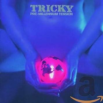 Tricky - Pre-Millenium Tension