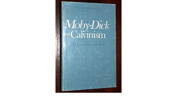 Moby dick calvinism opinion