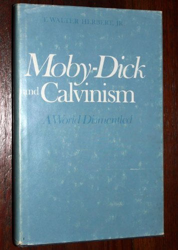 Moby Dick and Calvinism: A World Dismantled