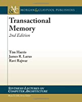 Transactional Memory, 2nd Edition Front Cover