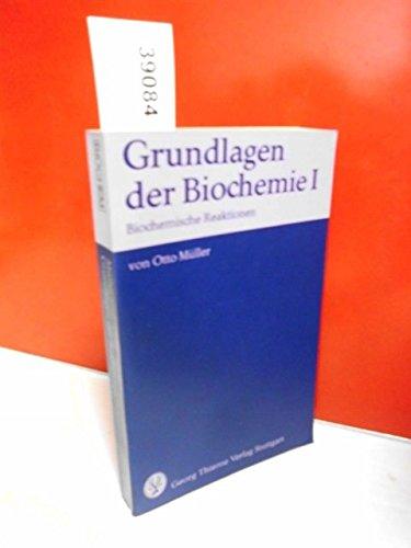 Grundlagen der Biochemie I. Biochemische Reaktionen