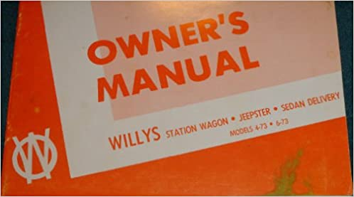 complete unabridged 1950 1951 willy jeep models 4 73 6 73 owners intruction operation manual station wagon jeepster sedan delivery