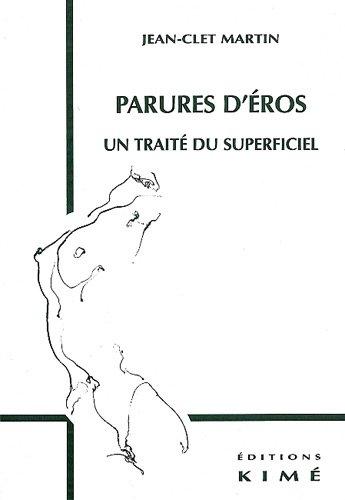 Parures d'Eros. : Un traité du superficiel pdf epub