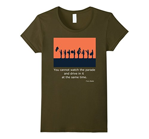 Womens You Cannot Watch the Parade... T-shirt Tony Beets Quote Large Olive