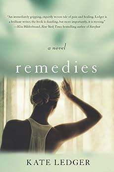 Remedies by [Ledger, Kate]