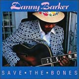 Save the Bones by Danny Barker