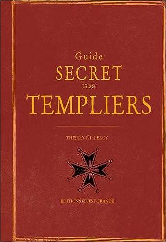 Livres électroniques gratuits à télécharger Guide secret des Templiers CHM 273736552X