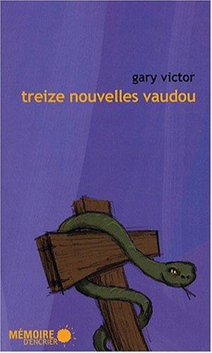 2923153812 - Gary Victor: Treize nouvelles vaudou - Livre