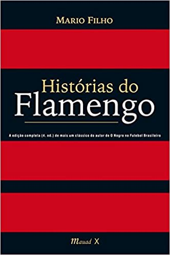 Historias Do Flamengo (Português) Capa comum – 8 maio 2012 por Mario Filho