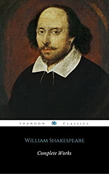 Complete Works Of William Shakespeare (37 Plays + 160 Sonnets + 5 Poetry Books + 150 Illustrations) by [Shakespeare, William, Shandonpress]