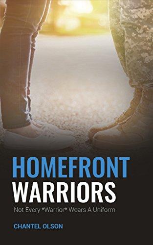 Homefront Warriors: Not Every Warrior Wears A Uniform by Chantel Olson ebook deal