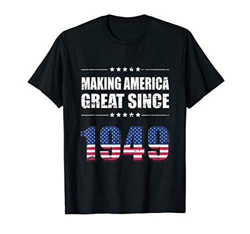 - Making America Great Since 1949 Birthday Shirt 70th Gift