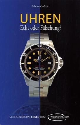 Uhren - Echt oder Fälschung