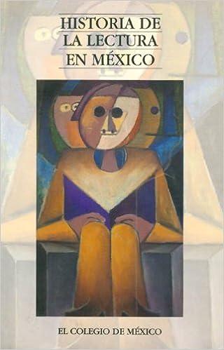Historia de La Lectura En Mexico (Estudios Historicos)