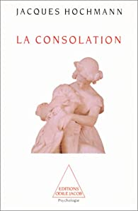 La consolation par Jacques Hochmann