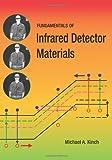 Fundamentals of Infrared Detector Materials, M. A. Kinch, 0819467316