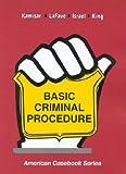 Basic Criminal Procedure, Yale Kamisar, 0314263721