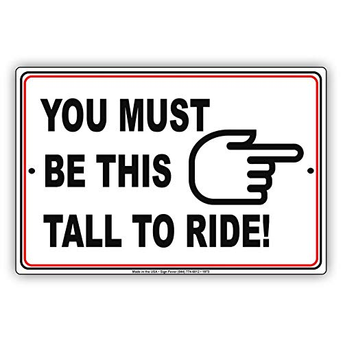 Eeypy You Must Be This Tall to Ride with Graphic Restriction Alert Caution Warning Notice Aluminum Metal Tin 12x16 Sign Plate from Eeypy