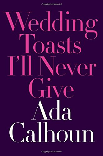 Wedding Toast (Wedding Toasts I'll Never Give)