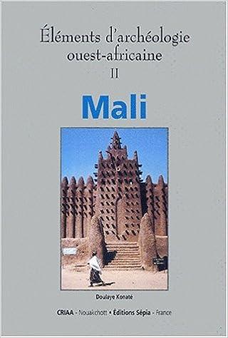 Livres gratuits Eléments d'archéologie ouest-africaine, Mali pdf