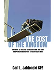 The Cost of the Kingdom: A Memoir by the Chief Estimator (Show and Ride) for EPCOT and Disneyland Paris