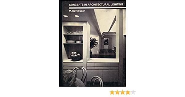 Concepts in architectural lighting m david egan