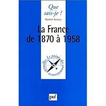 France de 1870 à 1958 (La)