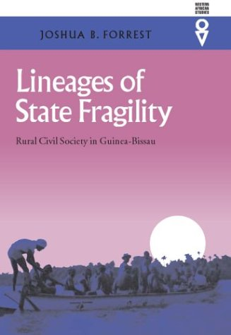 Lineages Of State Fragility: Rural Civil Society In Guinea-Bissau (Western African Studies)