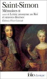 Mémoires, tome 2, suivi de 'Lettres anonymes au Roi' et oeuvres diverses par  Saint-Simon