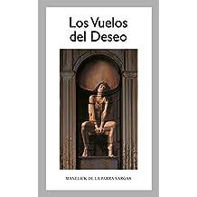 Los Vuelos del Deseo (Spanish Edition)