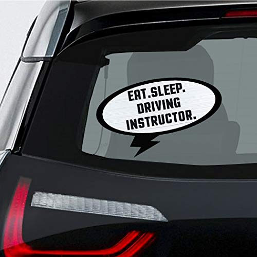 EAT SLEEP DRIVING INSTRUCTOR Car Laptop Wall Sticker Decal - 3.5'by6'(Small) or 5'by9'(Large)