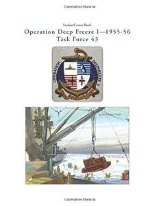 Seabee Cruise Book, Operation Deep Freeze I, 1955-56 Task Force 43 by CreateSpace Independent Publishing Platform