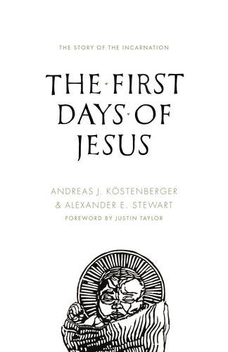 The First Days of Jesus: The Story of the Incarnation (Of Jesus Birth Summary)