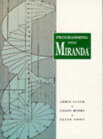 Programming With Miranda - Miranda Myer
