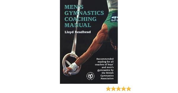 men s gymnastics coaching manual lloyd readhead 9781861260765 rh amazon com Gymnastics Coaches Training Elite Gymnastics
