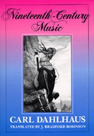 Nineteenth-Century Music (California Studies in 19th-Century Music)