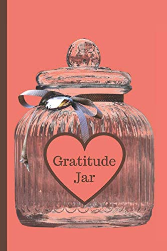 (Gratitude Jar Journal Coral: Diary Notebook Pages With Jar Shapes To Fill Out, Can Be Removed & Put In Your Jar or Kept As A Book (Gratitude Series))