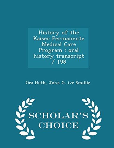 history-of-the-kaiser-permanente-medical-care-program-oral-history-transcript-198-scholars-choice-ed