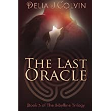 The Last Oracle: Book Three of the Sibylline Trilogy (Volume 3)