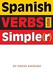 Spanish Verbs Made Simple(r), David Brodsky, 0292706774
