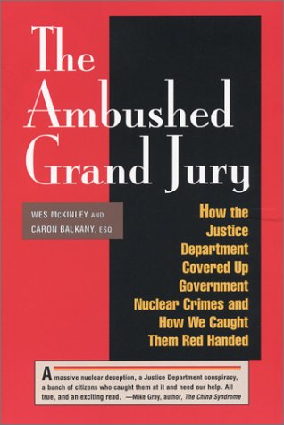 The Ambushed Grand Jury: How the Justice Department Covered Up Government Nuclear Crime : And How We Caught Them Red Han