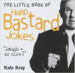 The Little Book of Hard Bastard Jokes