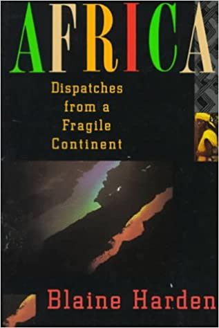 Africa: Dispatches from a Fragile Continent