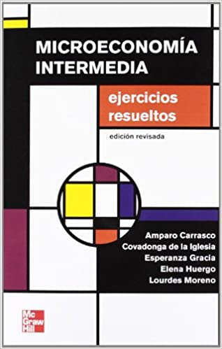 Microeconomia Intermedia:problemas Y Cuestiones .edicion Adaptada por Amparo Carrasco epub