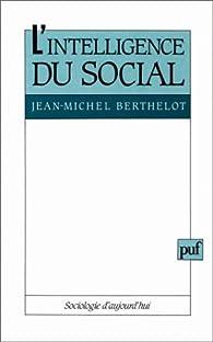 L'intelligence du social par Jean-Michel Berthelot