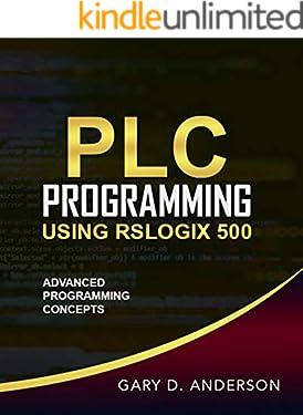 PLC Programming Using RSLogix 500: Advanced Programming Concepts