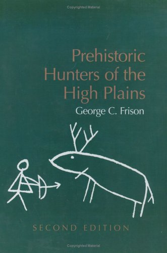 Prehistoric Hunters of the High Plains, Second Edition (New World Archaeological (Great Plains Hunter)