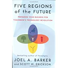 Five Regions of the Future: Preparing Your Business for Tomorrow's Technology Revolution