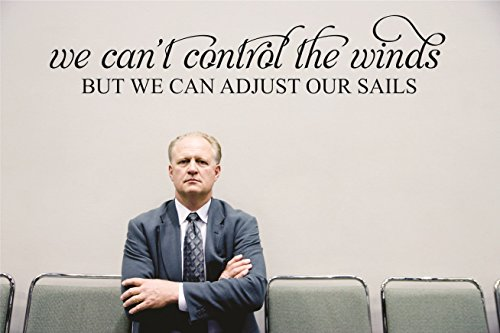 (Wall Decal Sale : We Can't Control The Winds But We Can Adjust Our Sails Motivational Inspirational Quote Size: 10 Inches X 20 Inches - 22 Colors Available)