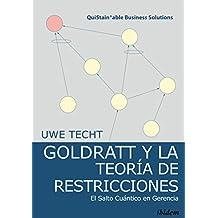 Goldratt y la Teoría de Restricciones: El Salto Cuántico en Gerencia (QuiStainable Business Solutions nº 5)